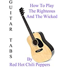 How To Play The Righteous And The Wicked By Red Hot Chili Peppers - Guitar Tabs