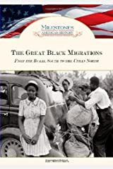 The Great Black Migrations: From the Rural South to the Urban North (Milestones in American History) Kindle Edition