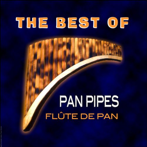 The Best Of Authentic Pan Pipes, Flûte De Pan, Pan Flöte