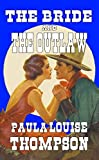 The Bride And The Outlaw: A Western Romance From The Daughter Of The Author of 'U.S. Marshal Shorty Thompson'