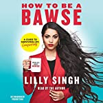 How to Be a Bawse: A Guide to Conquering Life | Lilly Singh