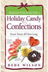A Baker's Field Guide to Holiday Candy: Sweet Treats All Year Long