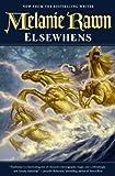 Elsewhens, Melanie Rawn, 0765336855