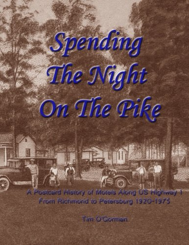Spending the Night on the Pike: A Postcard History of Motels Along US Highway 1 From Richmond to Petersburg 1920-1975 (The 1975 Postcard)