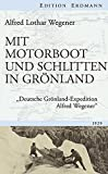 img - for Mit Motorboot und Schlitten in Gr??nland: Deutsche Gr??nland-Expedition Alfred Wegener by Alfred Lothar Wegener (2013-08-20) book / textbook / text book