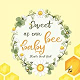 Sweet As Can Bee Baby Shower Guest Book: Baby Shower Guestbook with Advice for Parents + BONUS Gift Tracker Log + Keepsake Pages | Honey Bee Theme Yellow White Daisy Flowers