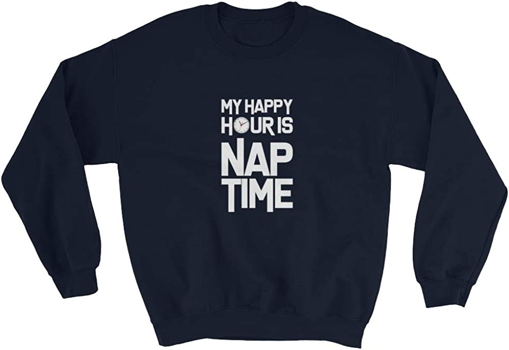 My Happy Hour is Nap Time Sweatshirt