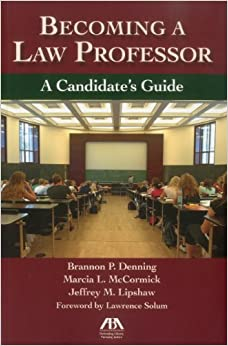 Book Becoming a Law Professor: A Candidate's Guide