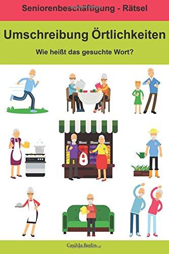 Umschreibung Örtlichkeiten - Wie heißt das gesuchte Wort?: Seniorenbeschäftigung Rätsel