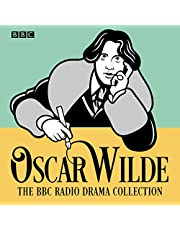The Oscar Wilde BBC Radio Drama Collection: Give Full-Cast Productions