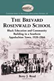 The Brevard Rosenwald School: Black Education and Community Building in a Southern Appalachian Town, 1920-1966 (Contributions to Southern Appalachian Studies)