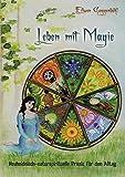 Leben mit Magie: Neuheidnisch-naturspirituelle Praxis für den Alltag