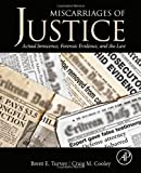 Miscarriages of Justice: Actual Innocence, Forensic Evidence, and the Law
