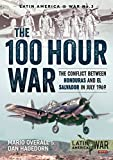The 100 Hour War: The Conflict Between Honduras And El Salvador In July 1969 (Latin America@War)