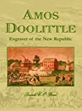 Amos Doolittle : Engraver of the New Republic, O'Brien, Donald C., 1584562064