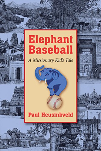 Elephant Baseball: A Missionary Kid's Tale (The Historical Series of the Reformed Church in America (HSRCA)) (Separation Of Church And State For Kids)