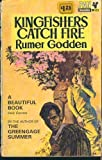 Kingfishers Catch Fire, Rumer Godden, 0915943816