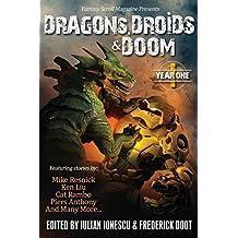 Dragons, Droids & Doom: Year One: Fantasy Scroll Magazine