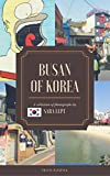 Busan South Korea : Asian Backpack Travel View Journey Photo Book: Traveling Aventures, Photography backpacking books