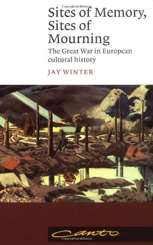 Sites of Memory, Sites of Mourning: The Great War in European Cultural History (Canto)