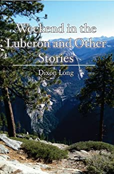 weekend in the luberon and other stories ebook dixon long kindle store. Black Bedroom Furniture Sets. Home Design Ideas