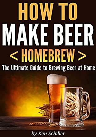 How to make beer the ultimate guide to brewing beer at home kindle edition by ken schiller - Make good house wine tips vinter ...