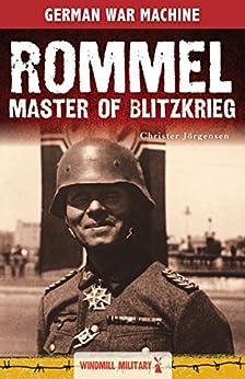 Rommel: Master of Blitzkrieg (Classic Texts) by [Jörgensen, Christer]