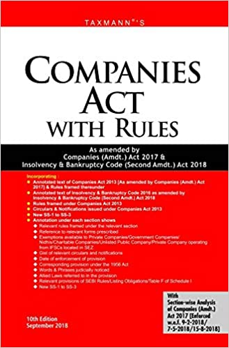 Companies Act with Rules-As Amended by Companies (Amdt.) Act 2017 & Insolvency & Bankruptcy Code (Second Amdt.) Act 2018 (10th Edition,September 2018) 2018 by Taxmann