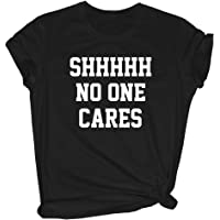 BLACKMYTH Women Shhhhh No One Cares Graphic Cute T Shirt Novelty Tees