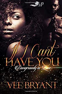 Book Cover: If I Can't Have You: Dangerously in Love