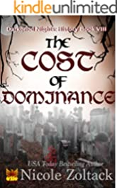 The Cost of Dominance (Darkened Nights: History Book 8)