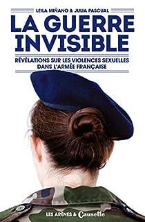 La guerre invisible : révélations sur les violences sexuelles dans l'armée française, Minano, Leila