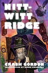 Nitt-Witt Ridge: A Big Sur Freak Fable by Swannson, Derek, Gordon, Crash (December 12, 2007) Paperback Paperback