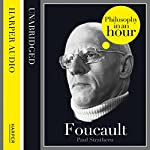 Foucault: Philosophy in an Hour | Paul Strathern