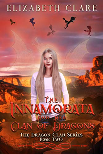 The Innamorata and Her Clan of Dragons (The Dragon Clan Series Book 2) by [Clare, Elizabeth]