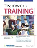 Teamwork Training, Sharon Boller, 1562864106