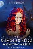 The Iron Locket: A Faery Hunter Romance (The Risen King Book 1)