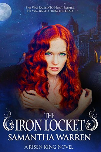 Book: The Iron Locket (The Risen King, Book 1) by Samantha Warren