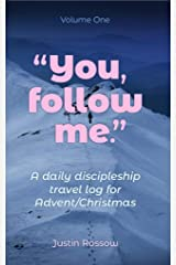 You, Follow Me: A Daily Discipleship Travel Log for Advent / Christmas Kindle Edition