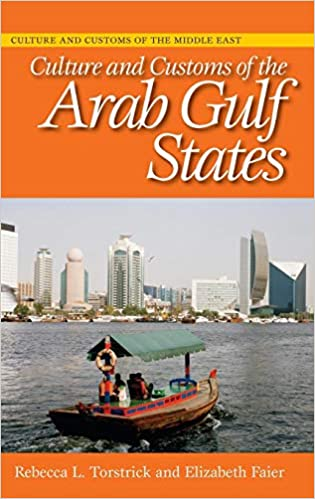 Culture and Customs of the Arab Gulf States (Cultures and