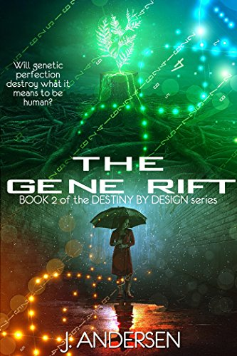 The Gene Rift (Destiny by Design Book 2) by [Andersen, J.]