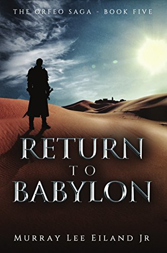 Return to Babylon (The Orfeo Saga Book 5) by [Eiland Jr., Murray Lee]