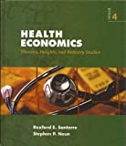 Health Economics : Theories, Insights, and Industry Studies, Santerre, Rexford E. and Neun, Stephen P., 032432071X