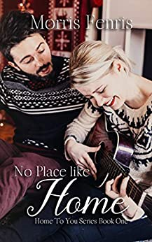 No Place Like Home (Home To You Series #1) by [Fenris, Morris]
