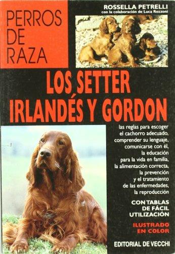 Descargar Libro Los Setter Irlandés Y Gordon Rossella Petrelli