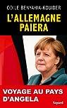L'Allemagne paiera. Voyage au pays d'Angela par Benyahia-Kouider