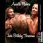 Jake's Birthday Threesome: An MFF Erotica Story | Anisette Flowers
