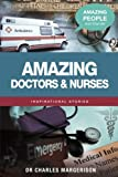 img - for Amazing Doctors and Nurses (Amazing People Worldwide - Inspirational Stories) book / textbook / text book
