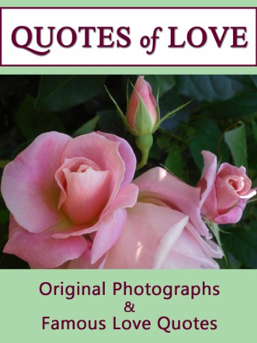 Quotes Of Love A Compilation Of Quotations Original Photographs