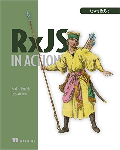 RxJS in Action, by Paul P. Daniels, Luis Atencio